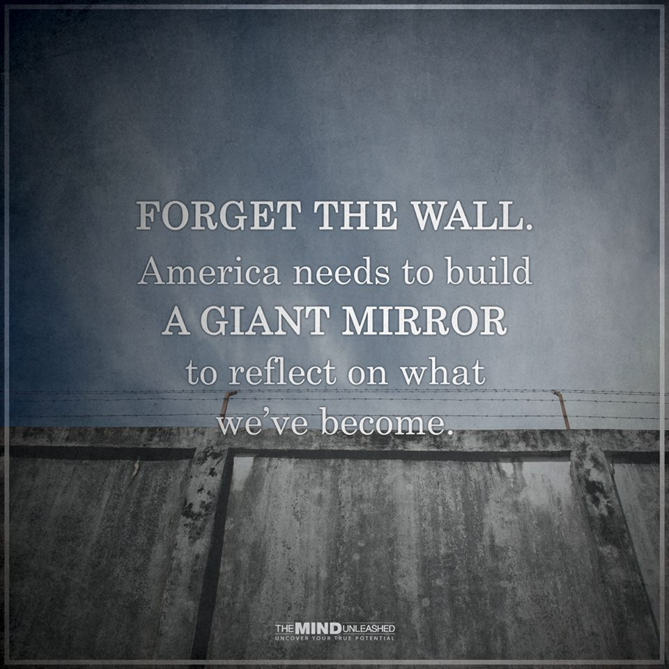 Build a mirror instead of a wall.