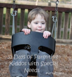 31 Days of Parenting Kiddos with Special Needs