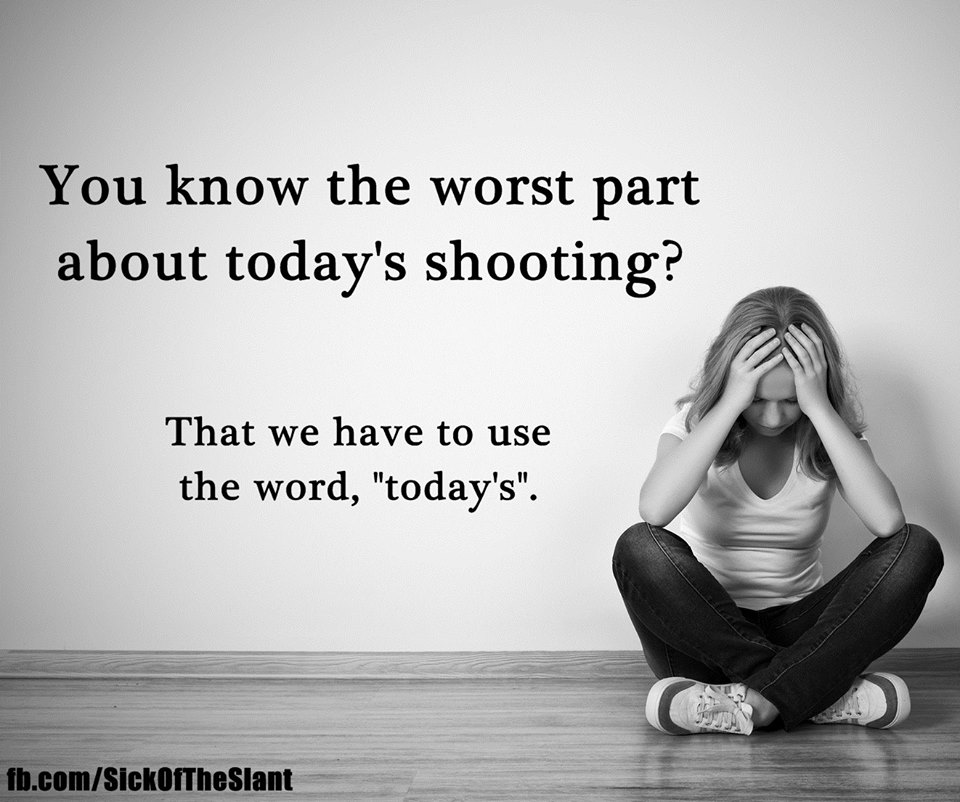 My thoughts on the frequency of these shootings.