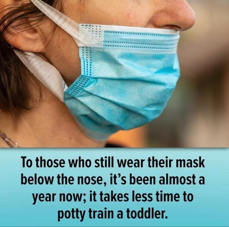 COVER YOUR FREAKING NOSE!